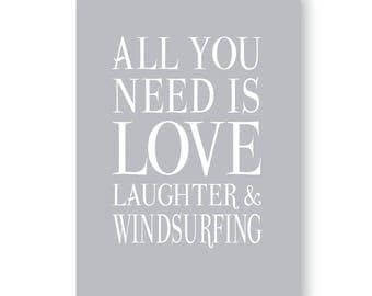 All You Need Is Love Laughter And Windsurfing, Windsurfing Sign, Windsurfing Gift, Windsurfing Print