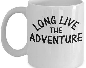 Long Live the Adventure Outdoors Positive Gift Mug