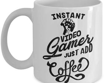 Instant Video Gamer Just Add Coffee Home Office Gift Mug Cup