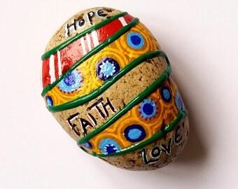 Hope, faith, Love - Vibrant painted stone