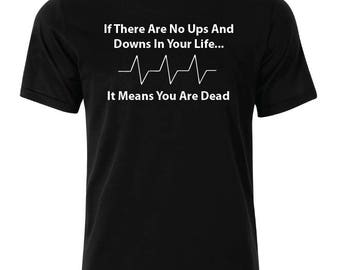 Your Life T-Shirt - available in many sizes and colors