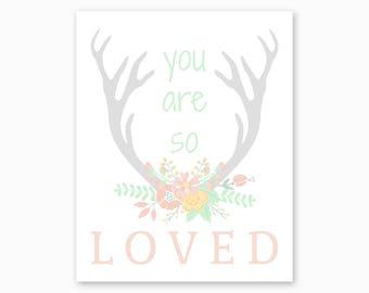 YOU ARE SO Loved, Tribal Nursery, Floral Antlers, Boho Nursery, Baby Girl Nursery Decor, Pink Gray Green, Diy Nursery, Instant Download