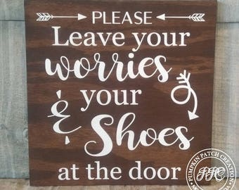 Leave Your ShoesAt The Door Sign, Leave Worries and Shoes Sign, Rustic Shoes Sign, Farmhouse Sign
