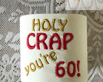 Toilet Paper Machine Embroidery Design Holy Crap You're 60! 60th Birthday Design