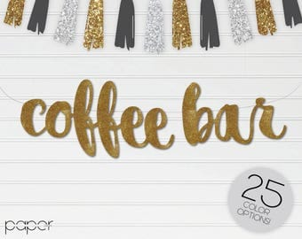 COFFEE BAR Banner Sign Garland - Beverage Table Sign, Custom Glitter, Wedding Reception, Bridal Shower Brunch, Engagement Party
