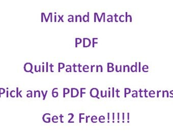 Mix and Match PDF Quilt Pattern Bundle; Pick any 6 PDF Quilt Patterns ... Get 2 Free!!!!! ... Quick & Easy Quilt Patterns!!!!!