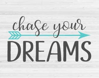 Chase Your Dreams - SVG Cut File