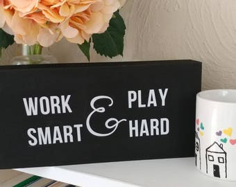 Work smart and play hard
