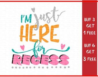I'm Just Here for Recess svg, toddler svg, back to school svg, pre-k svg, fabulous svg, 1st grade svg vector file, end of school svg, cricut