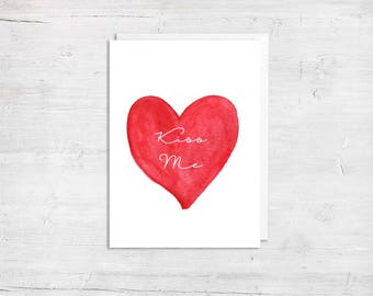 Kiss Me Valentines Day Greeting Card