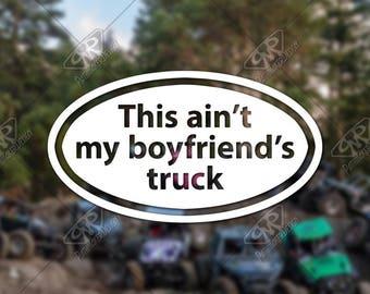 DECAL – [This ain't my boyfriend's truck] - Vinyl Decal, Bumper Sticker, Jeep Sticker, Offroad Sticker, Car Decal, Truck Decal
