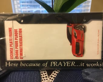 Prayer works License Plate Frame... FREE personalization included