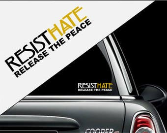 Resist Hate Release The Peace Anti Trump Sticker Decal for Cars, Bumpers, Windows, Laptops, Water Bottles and More!