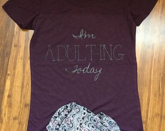 I'm Adult-ing Today Woman's Tee