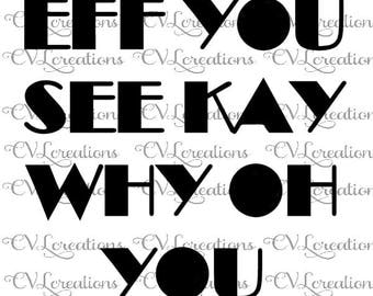 eff you see kay why oh you Digital File SVG PNG