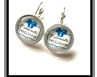 "Earrings original and funny,""Miss Petillante""customized"
