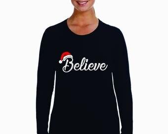 Chirstmas Shirt, holiday shirt, believe shirt, christmas gifts, x-mas shirt, santa shirt, christmas gift, womens christmas shirts, christmas