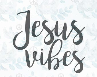 Jesus vibes SVG file | Jesus svg | faith svg | christian svg | religious svg | faith clipart | bible svg |bible verse|cricut file|tshirt svg