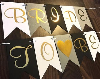 Bride to Be Banner, White Silver Black Gold, Bridal Shower, Bachelorette Party, Engagement Sign, Custom Decorations, Decor, Personalized