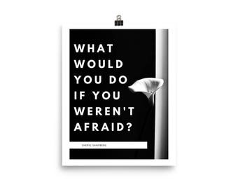 What would you do if you weren't afraid? Sheryl Sandberg Quote Poster