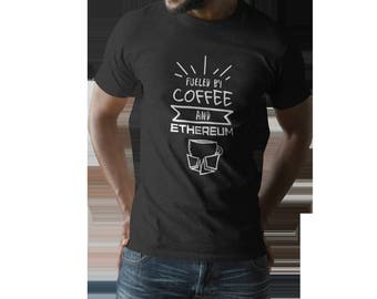 Fueled By Coffee & Ethereum - Mens Ethereum Shirt | Crypto Currencies | Money | Blockchain | Bitcoin Miner | Bitcoin Trader | Ethereum | Eth