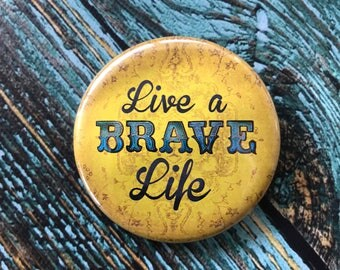 Live a Brave Life 2.25 inch Button