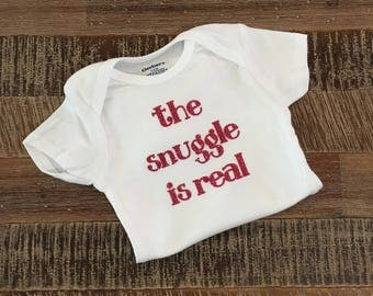 Onesie - The Snuggle is Real Baby Onesie