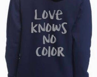 Zip up hoodie Love knows no color
