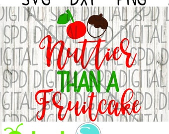 Nuttier than a fruitcake Svg, Funny Christmas Svg, Christmas svg, DXF,PNG,SVG files for Cameo and Cricut