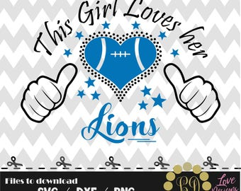 This girl loves her lions svg,png,dxf,shirt,jersey,football,college,university,decal,proud mom,texans,atlanta,packers,indianapolis,detroit