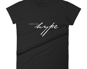 Worth The Hype (W&B) (Shirt)