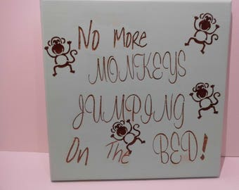 """Lazer engraved hand made wood wall plaque. """"No More Monkeys Jumping On The Bed'."""