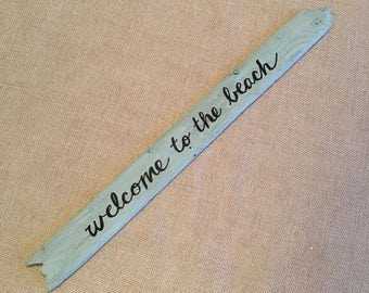 Welcome to the Beach - Driftwood Sign