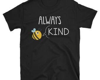 Always Be Kind - Choose Kind Shirt - Choose Kindness Shirt - Kindness T-Shirt - Be Kind Shirt - Be Kind T-Shirt - Anti Bullying - Bully Awar