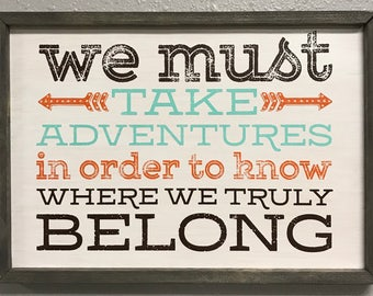 We Must Take Adventures Sign