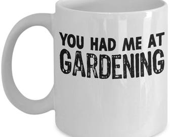 Funny Gardening Mug For Gardener Landscaper Gifts Coffee Mug / Tea Cup - High Quality Ceramic, Gift Idea for Mom, Dad, Son,