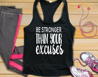 Be Stronger Than Your Excuses Workout Tank Top Fitness Shirt Gym Time