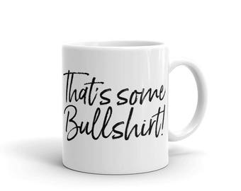 That's Some Bullshirt Mug!