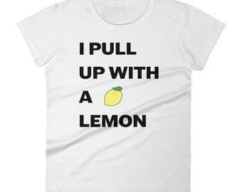 Rihanna / N.E.R.D. Women's short sleeve t-shirt - I Pull Up With a Lemon