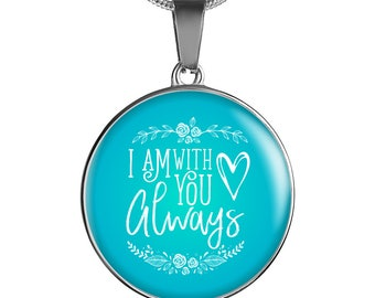 I am with you always –Handmade Stainless Steel-circular pendant necklace-personalized jewelry-customized gift-love jewelry-jewelry for her