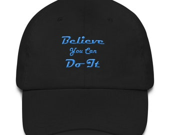 Believe You Can Do It | Dad hat
