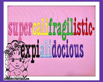 SUPERCALIFRAGILISTICEXPIALIDOCIOUS supercalifragilistic saying song lyric ~ Downloadable DiGiTaL Machine Embroidery Design by Carrie