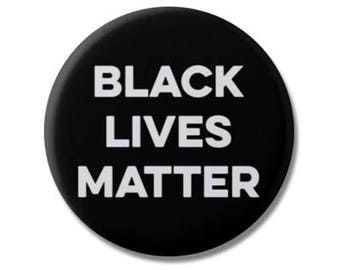 "Black Lives Matter 1.25"" or 2.25"" Pinback Pin Button Badge Resist Resistance Political Politics BLM"