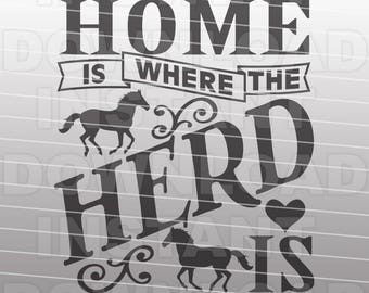 Home is Where the Herd Is SVG File,Horses SVG,Horse Lover SVG -Commercial & Personal Use- Vector Art Cricut,Silhouette Cameo,iron on vinyl