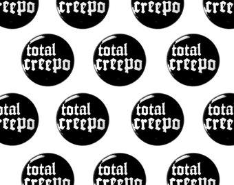 "Total Creepo 1"" Pinback Button - Creep, Creepy Pin Back Button, Punk Pin"