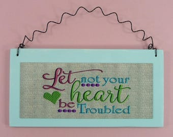 WOOD SIGN Let Not Your Heart Be Troubled Inspirational Religious Wooden Metal Words Of Encouragement
