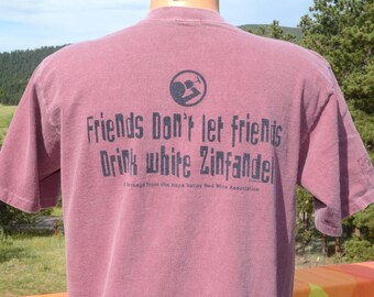 vintage 80s t-shirt WINE friends don't let drink white zinfandel funny napa tee Medium 90s