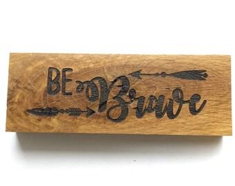 Be Brave inspirational wood block decor