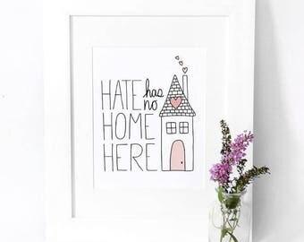 Teacher Gift - Classroom Art Print - Hate Has No Home Here