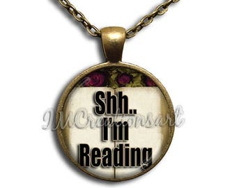 20% OFF - Book Lovers Shh..I'm Reading Glass Dome Pendant or with Chain Link Necklace - WD132